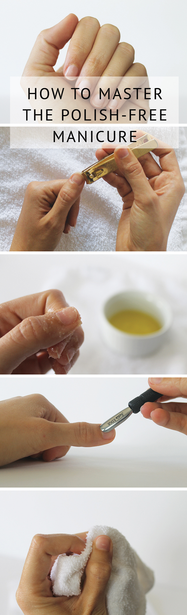 Learn how to perfect the polish-free manicure - all natural, toxin-free, beautiful nails every time